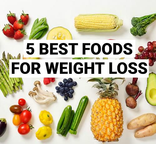 5 Best Foods For Weight Loss