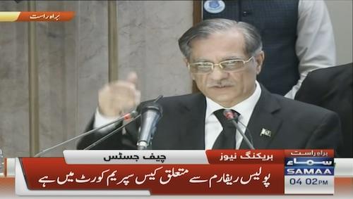 'The police reform case is in proceedings' - Chief Justice Saqib Nisar