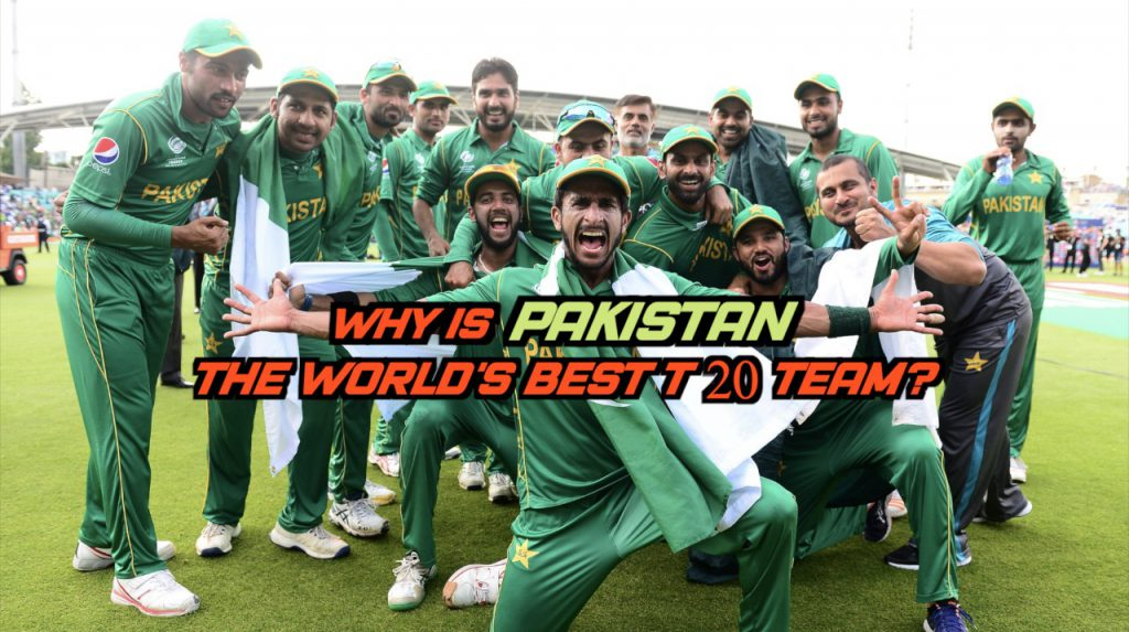 Why is Pakistan the world's best T20 team?