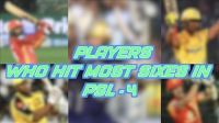 5 top batsmen who hit most sixes in Pakistan Super League 4