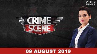 Crime Scene – 09 August 2019
