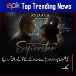 Songs of Super Star and Paray Hut Pyar released