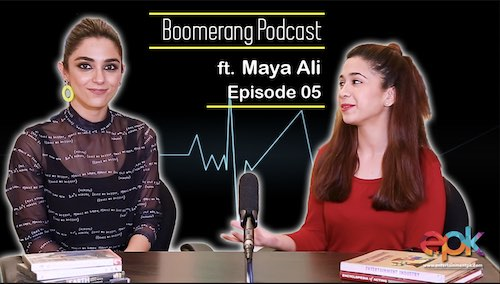 Boomerang - Episode 5 - Interview with Maya Ali Khan