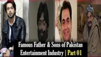 Exusive feature – Part 1: Famous father and sons of pakistan entertainment industry