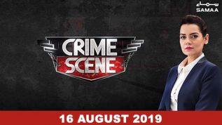 Crime Scene – 16 August 2019
