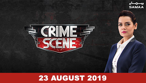 Crime Scene – 23 August 2019