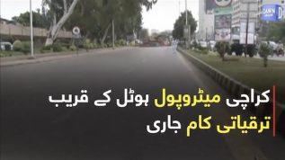 Karachi Metropole Hotel kay qareeb Taraqiati kaam say traffic ki rawani mutasir