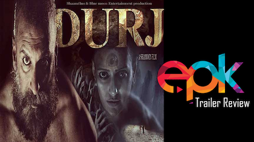 Durj - Movie trailer review