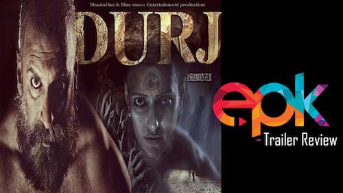 Durj - Movie trailer review