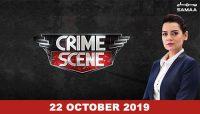 Crime Scene – 22 October, 2019