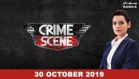 Crime Scene – 30 October 2019