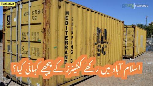Islamabad mein rakhe container kay peche khani kya?