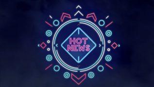 Hot News – Entertainment Gossip Show Alert – Episode 87