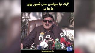 Aik naya siyasi amal shuru honay ja raha ha, Sheikh Rasheed