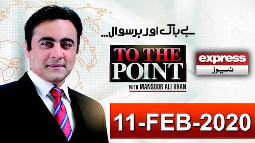 To The Point With Mansoor Ali Khan | 11 February 2020