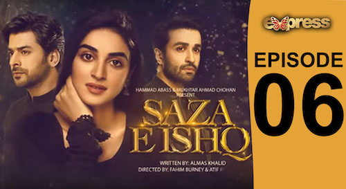 Express TV Dramas | Saza e Ishq | Episode 06