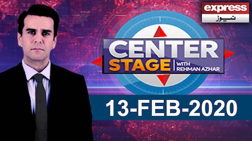 Center Stage With Rehman Azhar | 13 February 2020