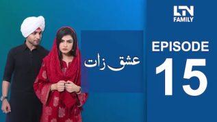 LTN Family | Ishq Zaat | Episode 15