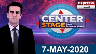 Center Stage With Rehman Azhar | 7 May 2020