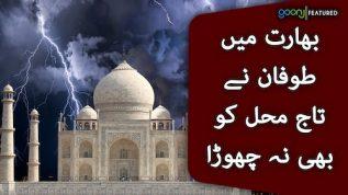 Bharat mein tofan nay Taj Mahal ko bhi na chora