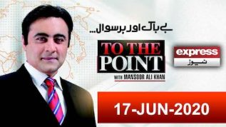 To The Point With Mansoor Ali Khan | 17 June 2020