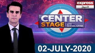 Center Stage With Rehman Azhar | 2 July 2020